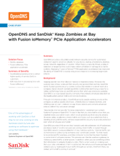 OpenDNS and SanDisk Keep Zombies at Bay with Fusion ioMemory™ PCIe Application Accelerators