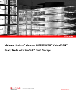 VMware Horizon View on SUPERMICRO Virtual SAN Ready Node with SanDisk<sup>®</sup>  Flash Storage